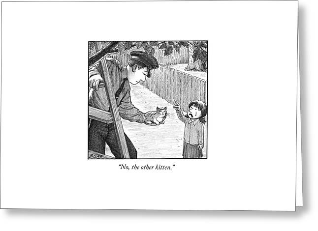 No, The Other Kitten Greeting Card by Harry Bliss