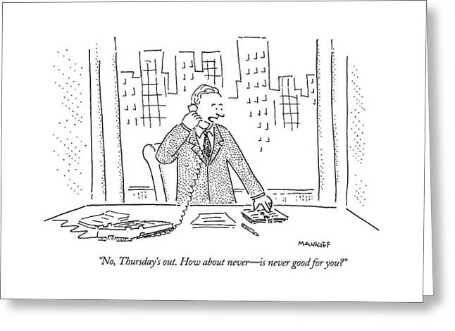 No, Thursday's Out. How About Never - Greeting Card