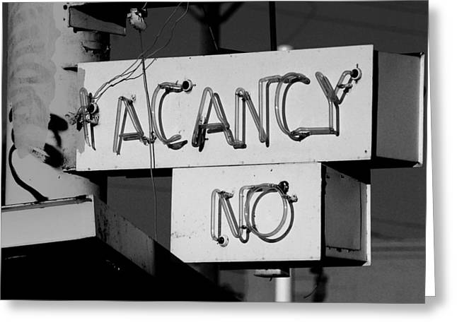 Greeting Card featuring the photograph No Vacancy by Daniel Woodrum