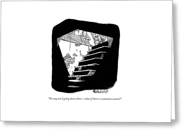 No Way Am I Going Down There - What If There's Greeting Card by Liam Walsh