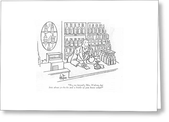 No, We Haven't, Mrs. Walton, But How Greeting Card by George Price