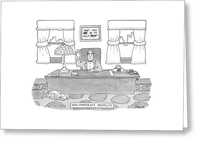 Non-corporate Mentality Greeting Card by Jack Ziegler