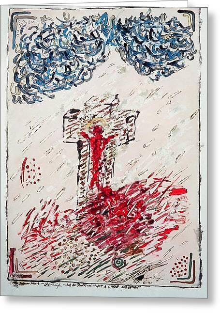 Not A Cheap Salvation Greeting Card by Dietmar Scherf