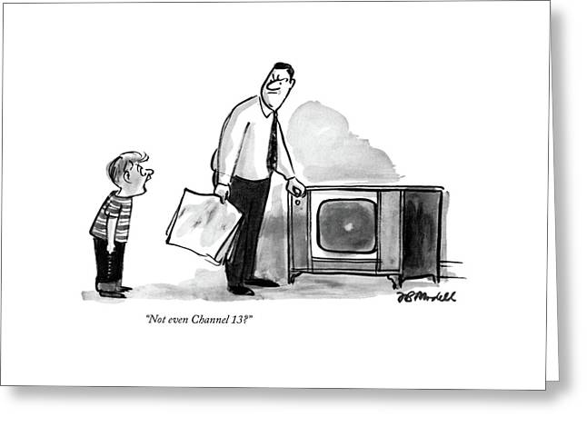 Not Even Channel 13? Greeting Card by Frank Modell