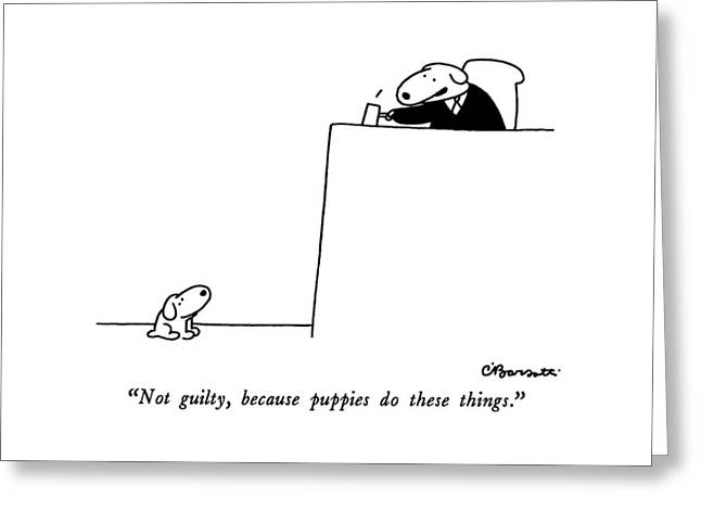 Not Guilty, Because Puppies Do These Things Greeting Card