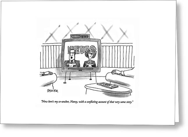 Now Here's My Co-anchor Greeting Card by Jack Ziegler