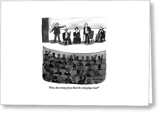 Now, How Many Of You Liked The Viola Player Best? Greeting Card by J.B. Handelsman