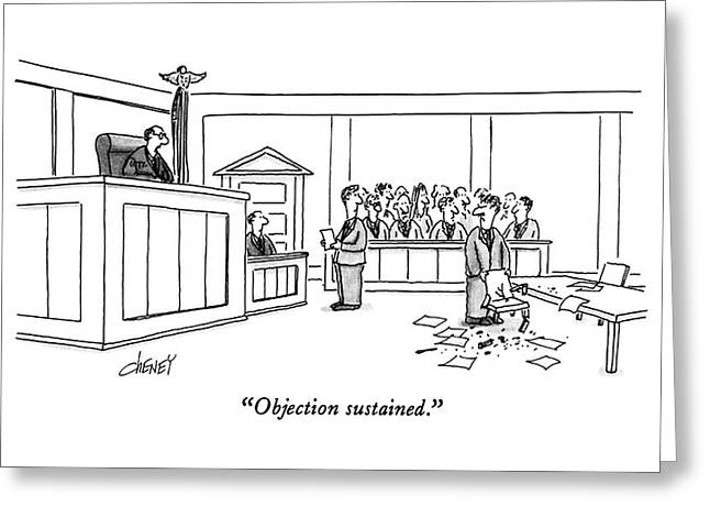 Objection Sustained Greeting Card by Tom Cheney