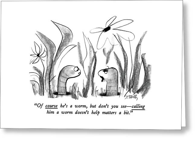 Of Course He's A Worm Greeting Card