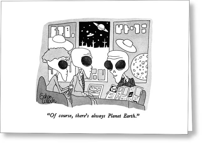 Of Course, There's Always Planet Earth Greeting Card