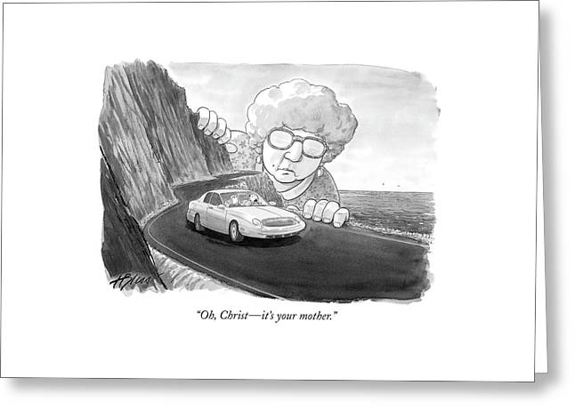 Oh, Christ - It's Your Mother Greeting Card by Harry Bliss