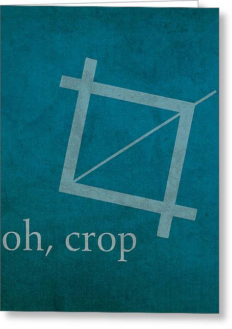 Oh Crop Photoshop Designer Humor Poster Greeting Card by Design Turnpike