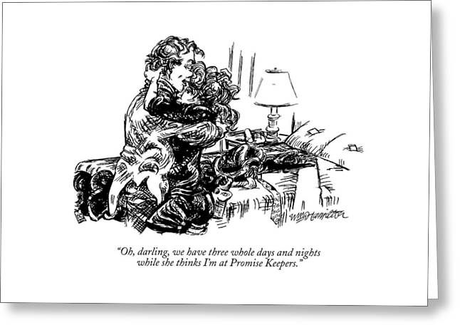 Oh, Darling, We Have Three Whole Days And Nights Greeting Card