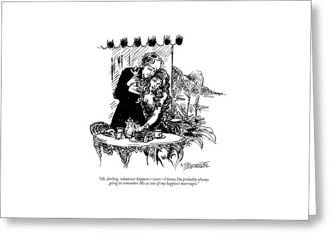 Oh, Darling, Whatever Happens - Ever - I Know I'm Greeting Card by William Hamilton