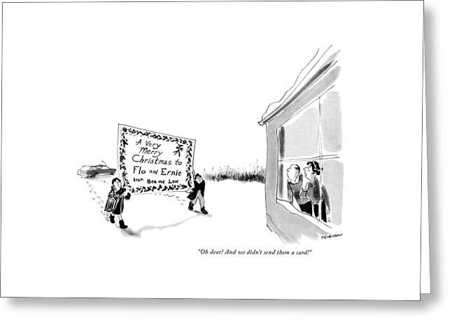 Oh Dear! And We Didn't Send Them A Card! Greeting Card by James Stevenson