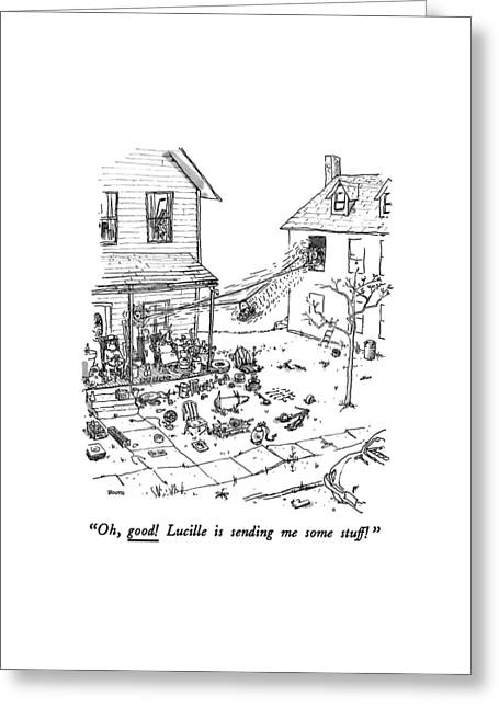 Oh, Good! Lucille Is Sending Me Some Stuff! Greeting Card by George Booth