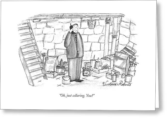 Oh, Just Cellaring. You? Greeting Card