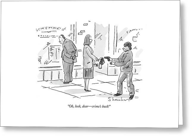 Oh, Look, Dear - Crime's Back! Greeting Card by Danny Shanahan