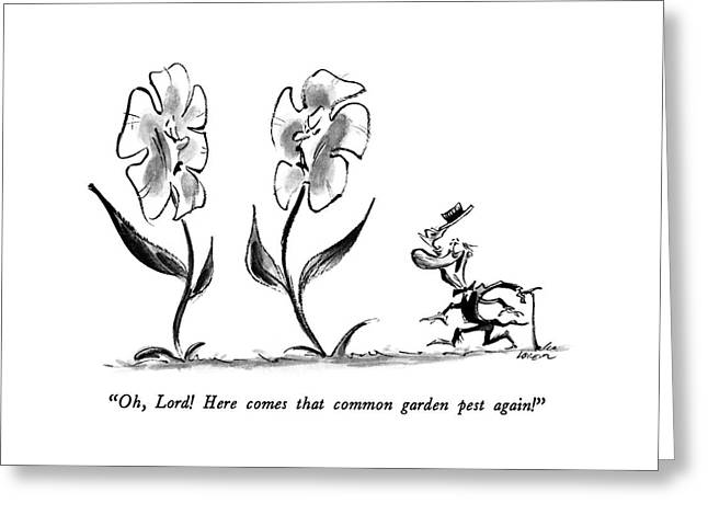 Oh, Lord!  Here Comes That Common Garden Pest Greeting Card