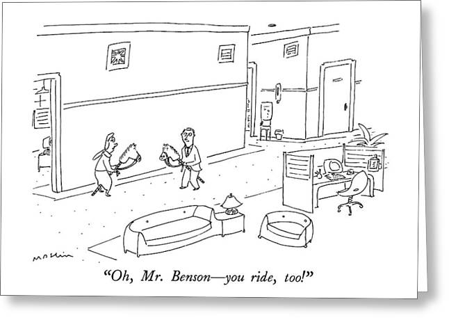 Oh, Mr. Benson - You Ride, Too! Greeting Card