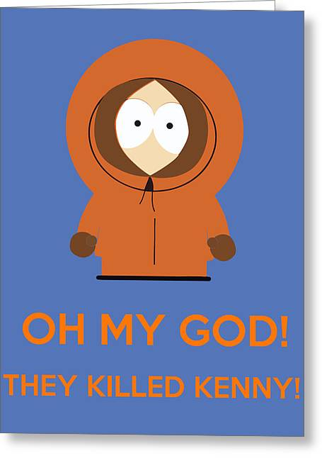 Oh My God They Killed Kenny Greeting Card