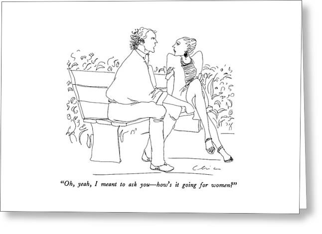 Oh, Yeah, I Meant To Ask You - How's It Going Greeting Card