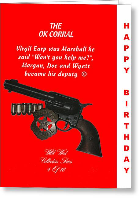 Ok Corral 4 Of 16 Happy Bithday Greeting Card by Thomas McClure