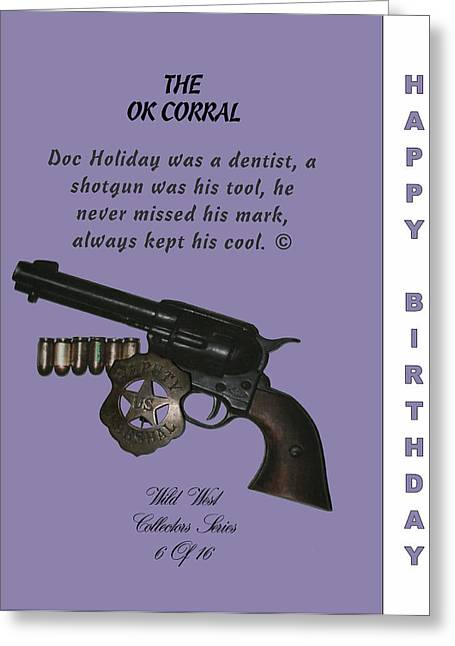 Ok Corral 6 Of 16 Happy Bithday Greeting Card by Thomas McClure