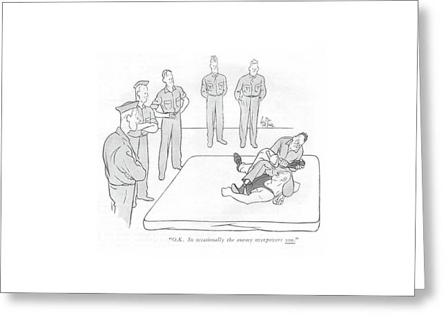 O.k. So Occasionally The Enemy Overpowers You Greeting Card by George Price