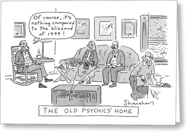 Old Psychics' Home Greeting Card by Danny Shanahan