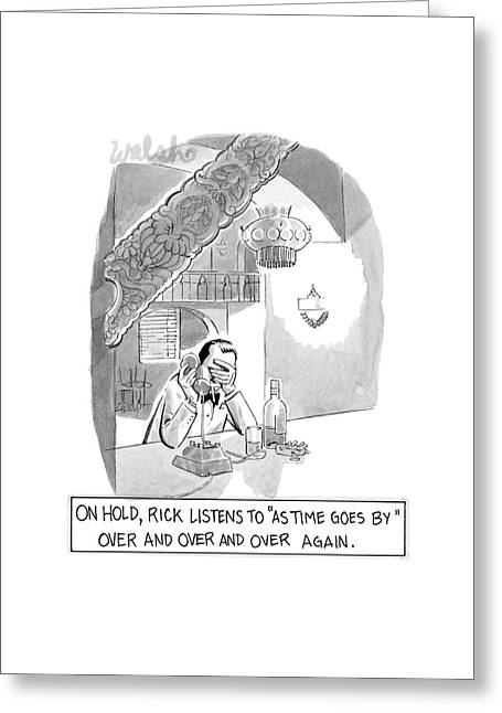 On Hold, Rick Listens To 'as Time Goes By' Greeting Card by Liam Walsh