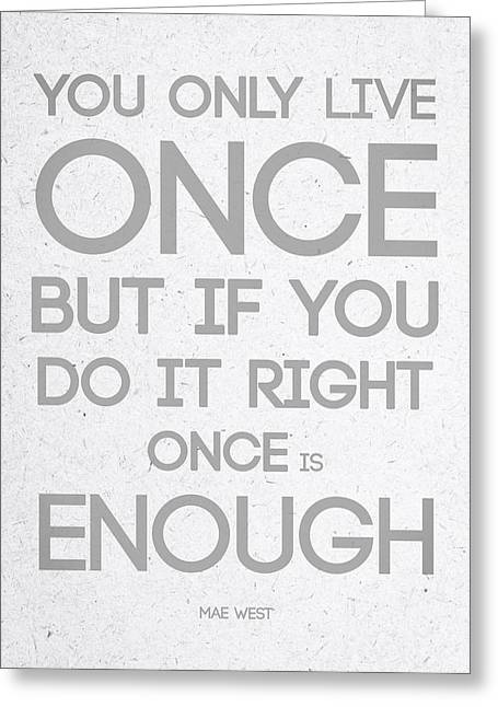 Once Is Enough Greeting Card