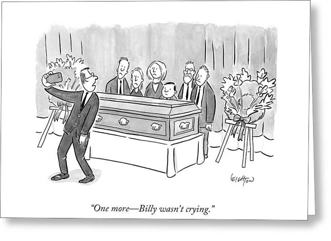 One More - Billy Wasn't Crying Greeting Card by Robert Leighto