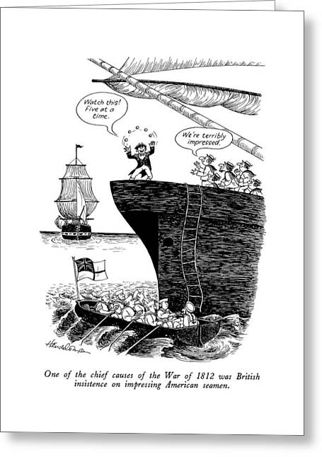 One Of The Chief Causes Of The War Of 1812 Greeting Card