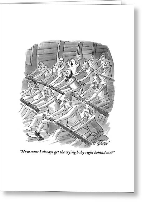 One Rower To Another On A Slave Ship Greeting Card by Peter Steiner