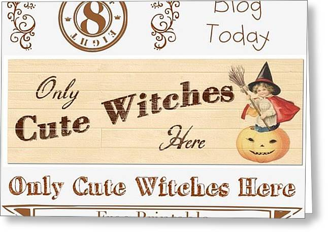 Only Cute Witches Here #ontheblog Greeting Card