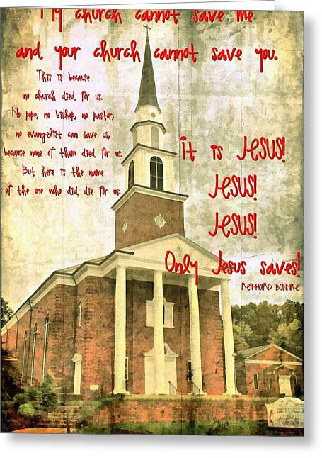 Only Jesus Saves Greeting Card by Michelle Greene Wheeler