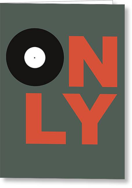 Only Vinyl Poster 2 Greeting Card by Naxart Studio
