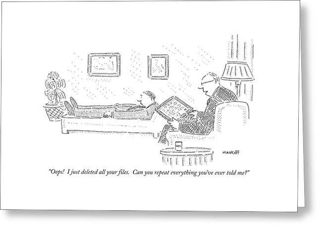 Oops!  I Just Deleted All Your Files Greeting Card by Robert Mankoff