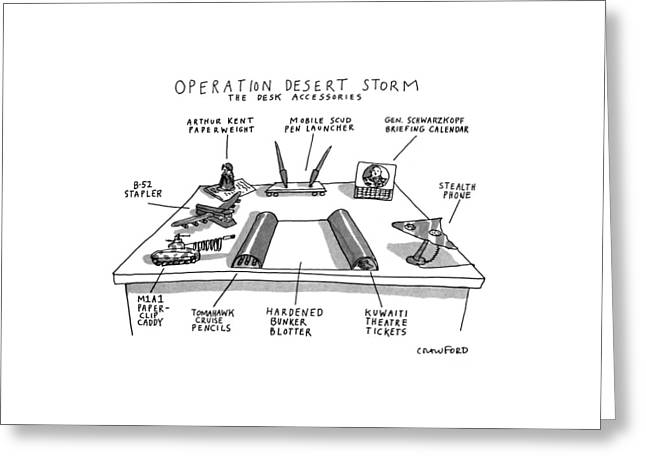 Operation Desert Storm The Desk Accessories Greeting Card by Michael Crawford