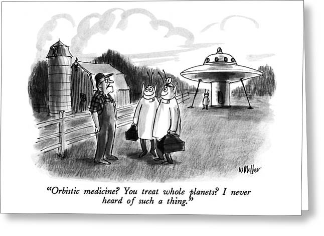 Orbistic Medicine?  You Treat Whole Planets? Greeting Card