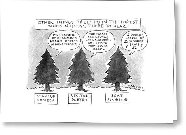 Other Things Trees Do In The Forest When Nobody's Greeting Card by Mick Stevens