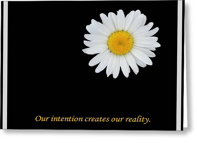 Our Intention Creates Our Reality Greeting Card by Barbara Griffin
