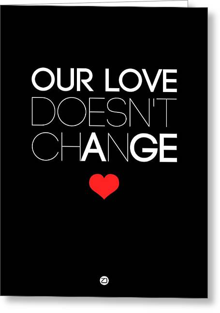 Our Life Doesn't Change Poster 1 Greeting Card by Naxart Studio