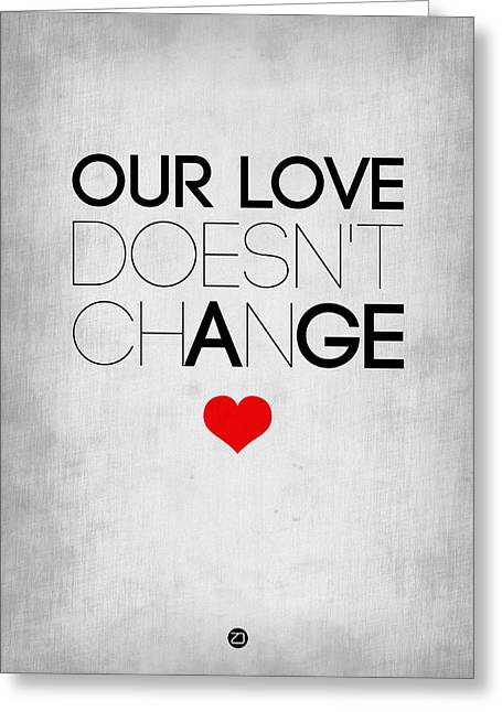Our Life Doesn't Change Poster 2 Greeting Card by Naxart Studio