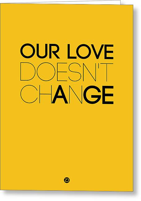 Our Life Doesn't Change Poster 3 Greeting Card by Naxart Studio