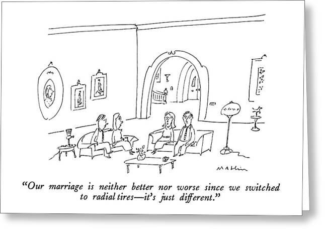 Our Marriage Is Neither Better Nor Worse Since Greeting Card by Michael Maslin