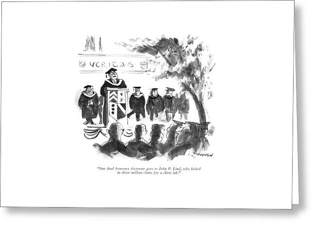 Our ?nal Honorary Doctorate Goes To John P. Lind Greeting Card by James Stevenson