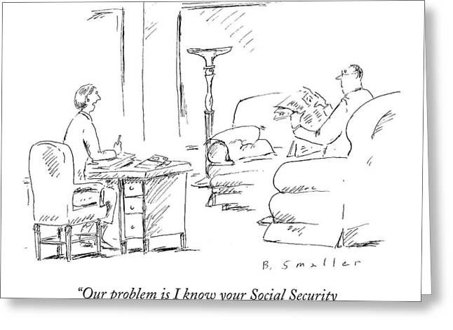 Our Problem Is I Know Your Social Security Number Greeting Card by Barbara Smaller