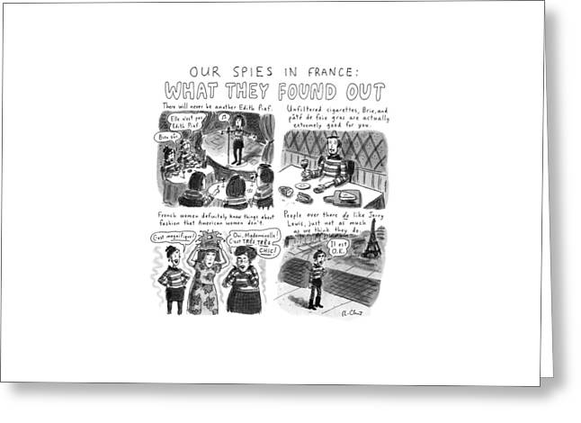 Our Spies In France:  What They Found Greeting Card by Roz Chast
